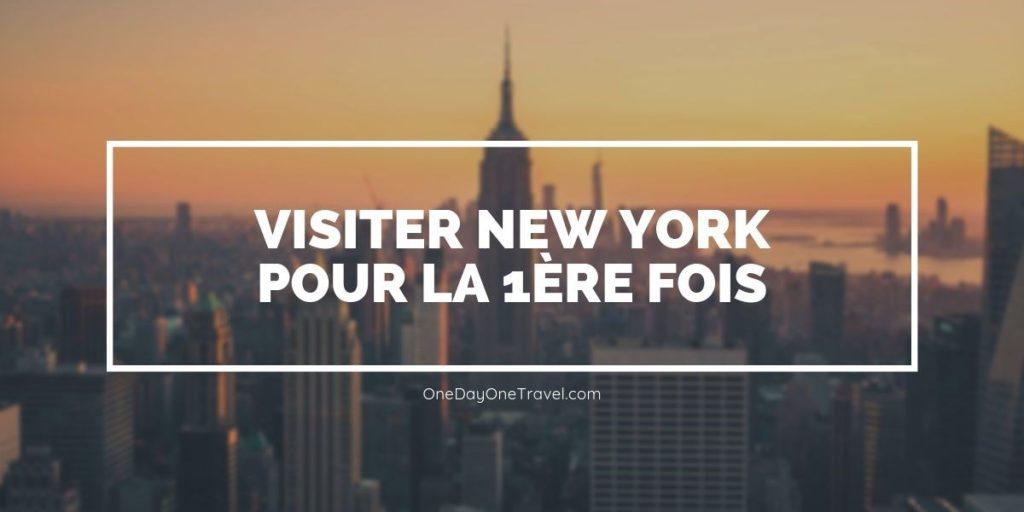 Visiter New York pour la première fois : Conseils et astuces