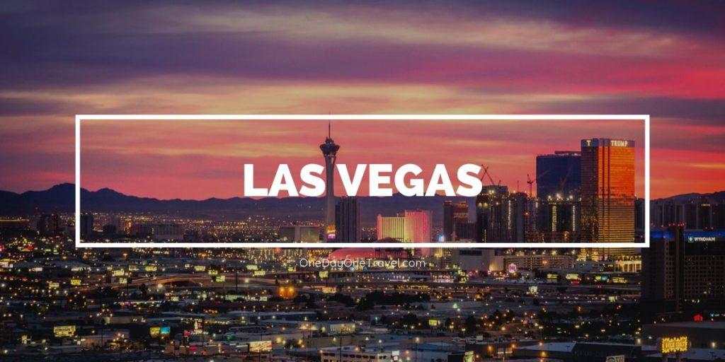 Visiter Las Vegas - Blog voyage OneDayOneTravel