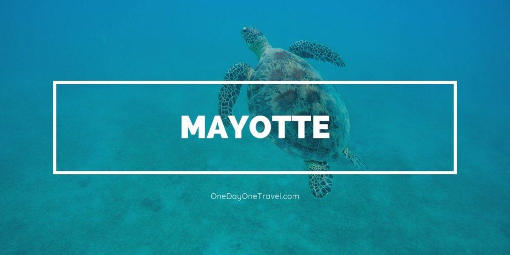 Visiter Mayotte pour la première fois - Blog Voyage OneDayOneTravel