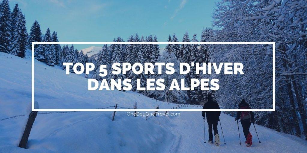 Top 5 des activités de sport d'hiver dans les Alpes françaises - Blog voyage OneDayOneTravel