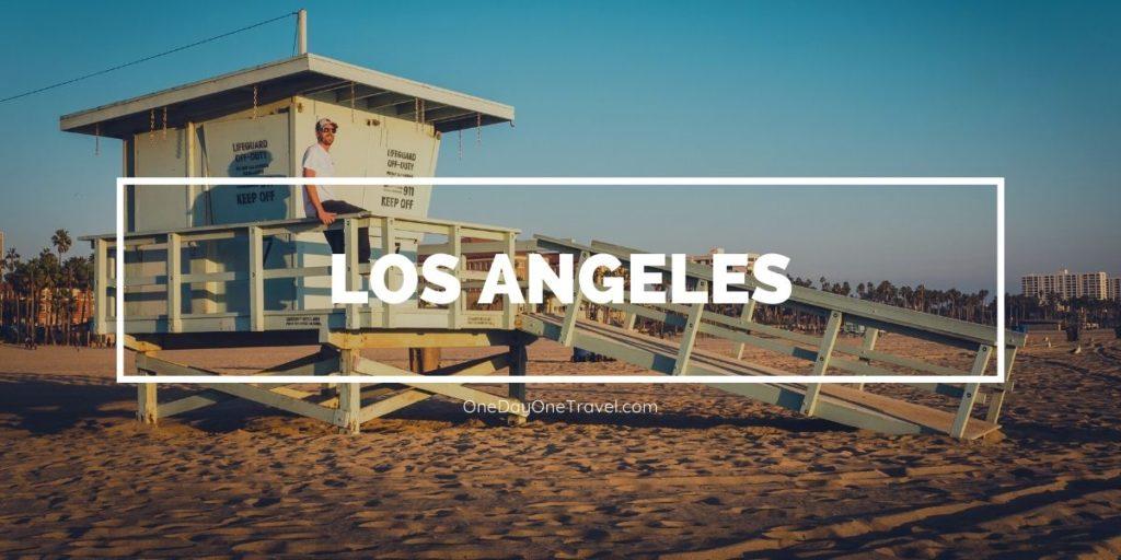 Visiter Los Angeles guide conseils bons plans - Blog voyage OneDayOneTravel