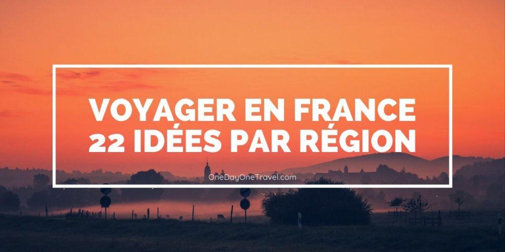 Voyage en France - 22 idées de séjour vacances en région