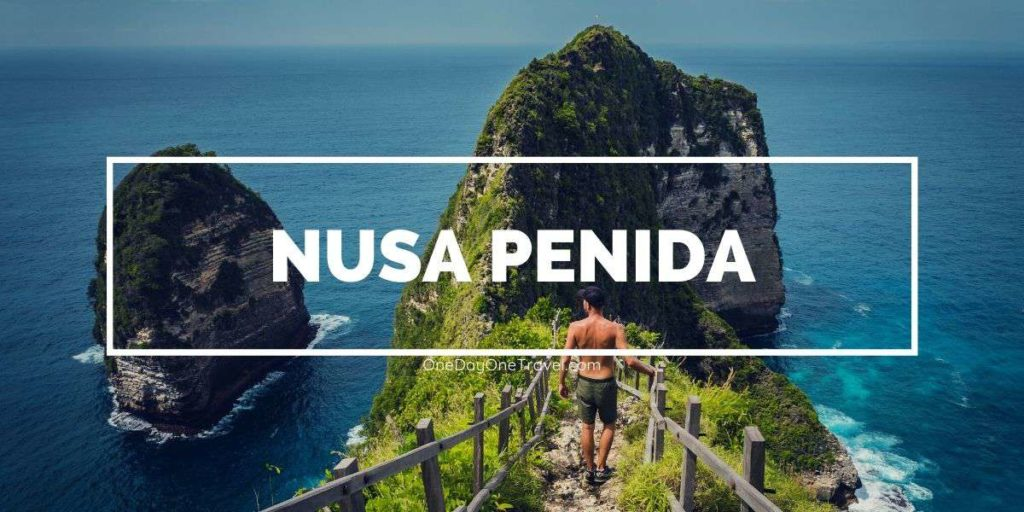 Nusa Penida visite blog voyage OneDayOneTravel